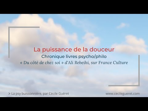 La puissance de la douceur (France Culture) - Audio