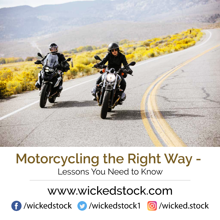 Motorcycling the Right Way – Lessons You Need to Know