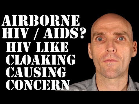 BREAKING: AIRBORNE HIV? | LONG TERM DISEASE AND CLOAKING HAS SCIENTISTS WORRIED