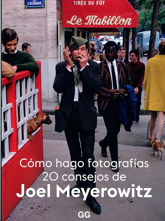 Libro recomendado Mayo 2020.Cómo hago fotografías, 20 consejos de Joel Meyerowitz