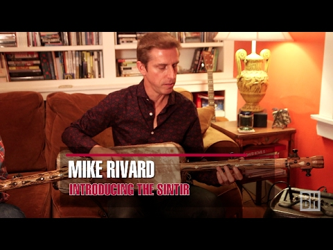 Guestlisted Guitar: Mike Rivard introducing the sintir