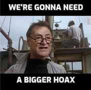 Trump, bigger hoax needed