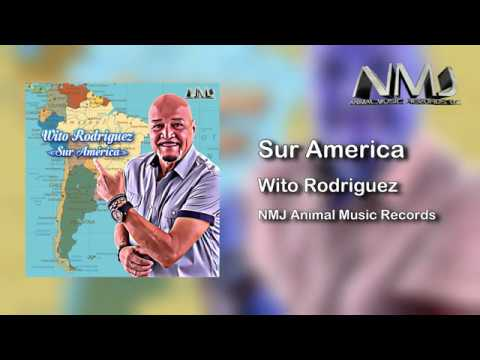 Sur America - Wito Rodriguez Youtube Video Official