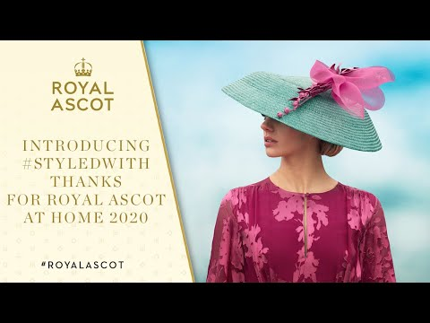 Introducing #StyledWithThanks for Royal Ascot at Home 2020