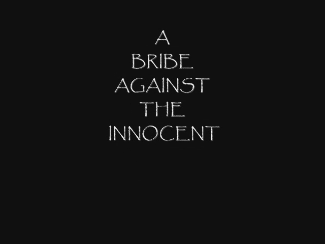 A Bribe Against the Innocent