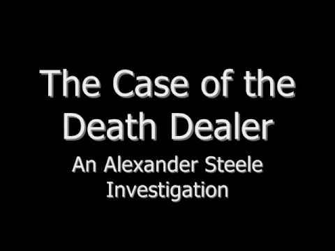 The Case of the Death Dealer An Alexander Steele Investigation