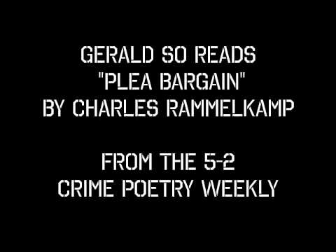 "Gerald So reads ""Plea Bargain"" by Charles Rammelkamp from THE 5-2: CRIME POETRY WEEKLY"