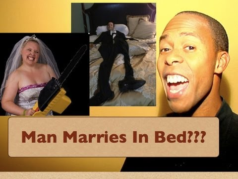 MAN MARRIES IN BED???