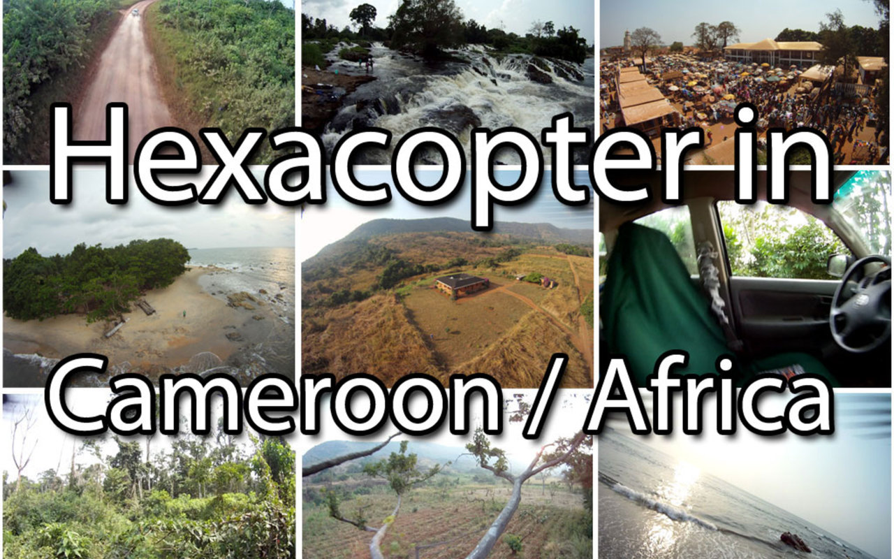 A nice place to fly: Hexacopter in Cameroon / Africa