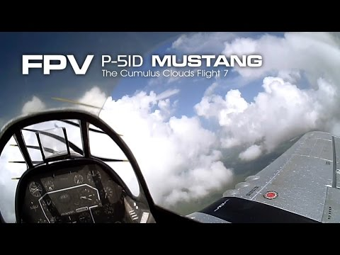 FPV P-51 D Mustang - The Cumulus Clouds flight 7
