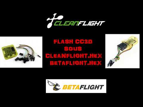 Comment Flasher une CC3D sous cleanflight ou Betaflight