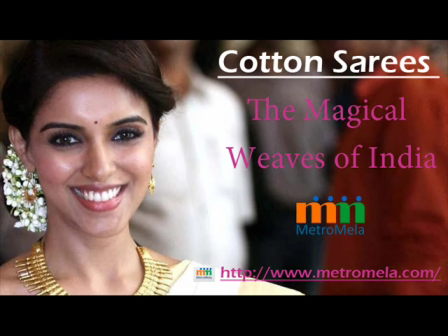 Cotton Sarees – The Magical Weaves of India