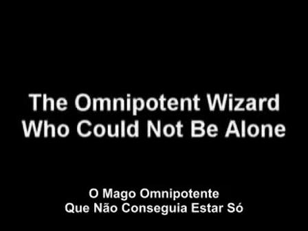 O Mago Omnipotente Que Não Conseguia Estar Só on Vimeo~1