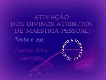 ATIVAÇÃO DOS DIVINOS ATRIBUTOS DE MAESTRIA PESSOAL