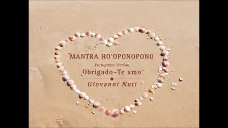Giovanni Nuti mantra Ho'oponopono - Portuguese Version