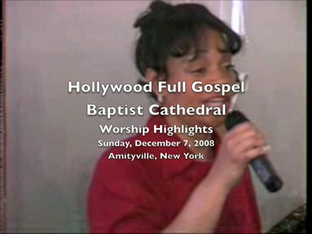 Worship Highlights of Sunday, 12-7-08 at the Hollywood Full Gospel Baptist Cathedral