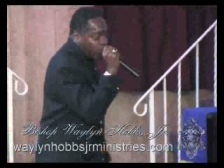 "Bishop Waylyn Hobbs Jr. ""Don't be Afraid"""