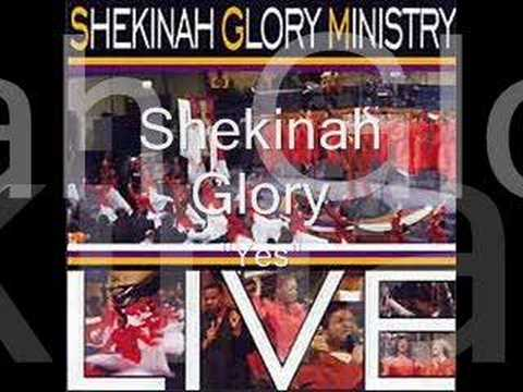 Say Yes: Shekinah Glory Ministries