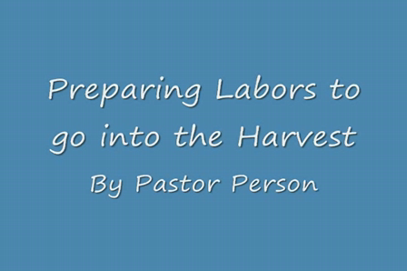 Prepaing Labors to Go Into the Harvest Twp1