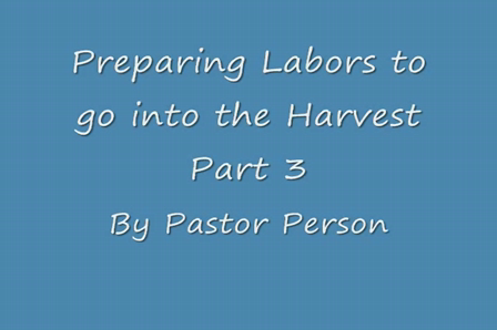Prepaing Labors to Go Into the Harvest Twp3_0002