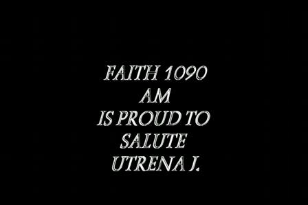 Faith 1090 Salutes Utrena J.