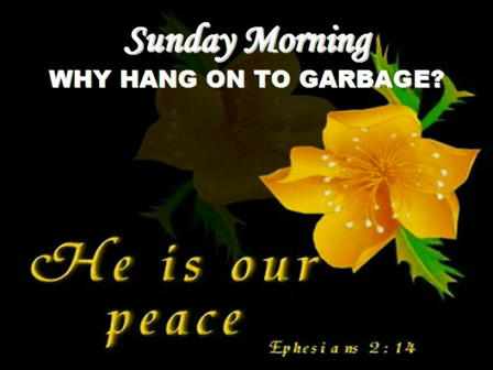 Sunday Morning: Why Hang On To Garbage?
