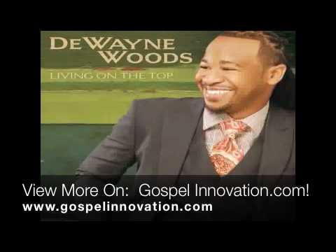 DeWayne Woods - Living On The Top