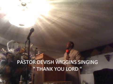 DEVISH WIGGINS SINGING THANK YOU LORD 2-5-11.wmv