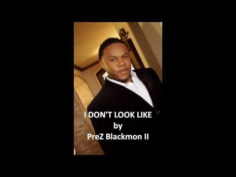 I DON'T LOOK LIKE What I've Been Through! NEW 2012 SONG! PreZ Blackmon II ACAPELLA!