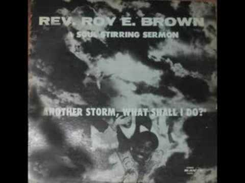 """""""ANOTHER STORM,WHAT SHALL I DO"""" REV ROY  E. BROWN/Praise Break"""