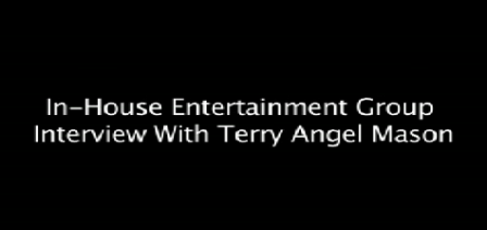 IN-HOUSE INTERVIEW WITH TERRY ANGEL MASON