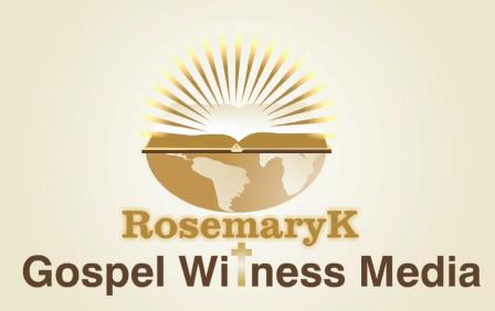 Rosemary K Gospel WItness Media