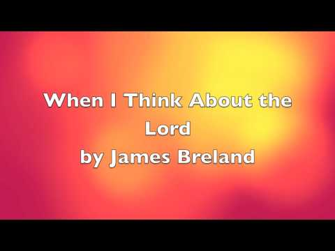 When I Think About the Lord by James Breland 720p.mov