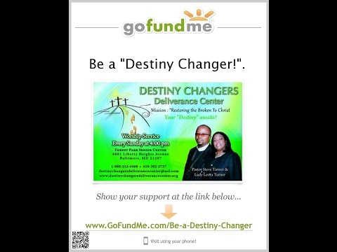 Destiny Changers part 1