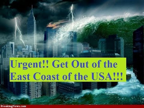 Urgent Warning!! Get Out of the East Coast of the USA!!!