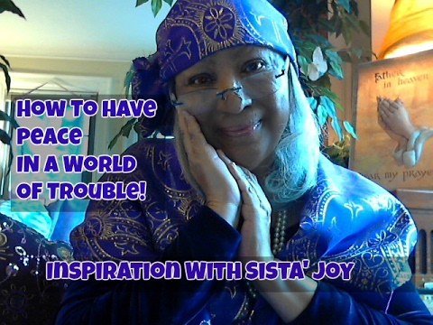 How To Keep Peace In A World Of Trouble!