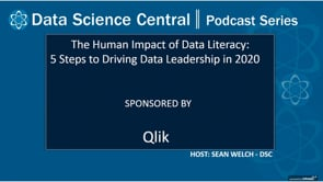 DSC Podcast Series: The Human Impact of Data Literacy: 5 Steps to Driving Data Leadership in 2020