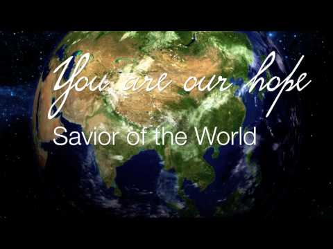 Savior of the World - Lyrics Video - The Destinysong Project