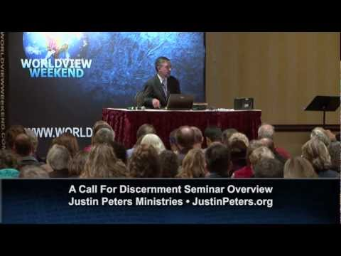A CALL FOR DISCERNMENT SEMINAR OVERVIEW - JUSTIN PETERS