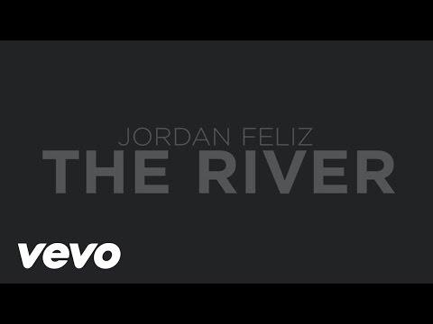 Jordan Feliz - The River (Lyric Video)