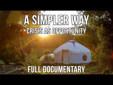 A Simpler Way: Crisis as Opportunity (Full Documentary)