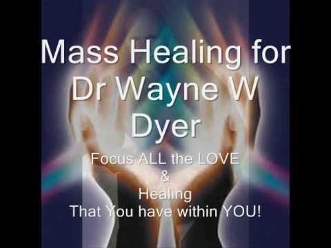 Mass Healing For Dr Wayne W Dyer