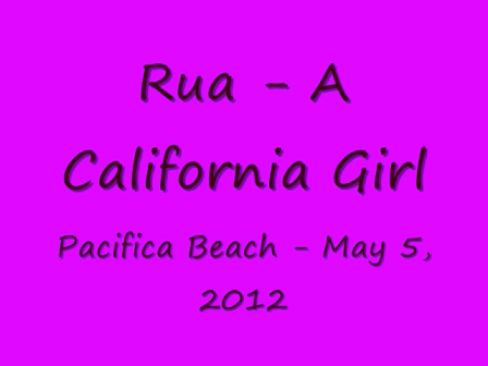 Rua - A California Girl - Pacifica 05-05-12