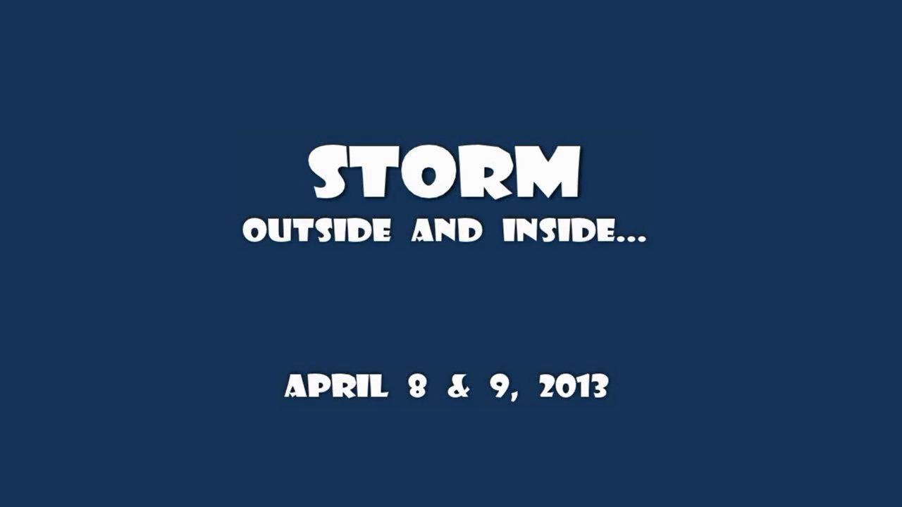 Storm...outside and inside