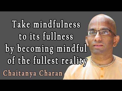 Take mindfulness to its fullness by becoming mindful of the fullest reality | Gita 06.30