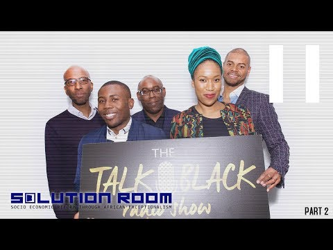 Talk Black Radio The Solutions pt 2