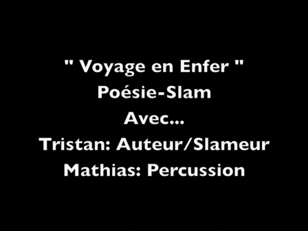 "SlamPercut (Tristan & Mathias) - Poésie-Slam - ""Voyage en Enfer"" / Poetry-Slam - ""A Trip in Hell"""