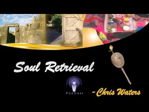 Podcast Chris Waters on Soul Retreival