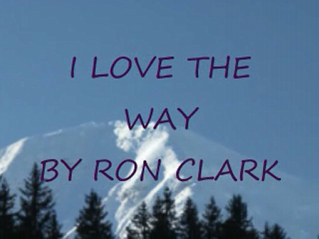 I LOVE THE WAY By Ron Clark