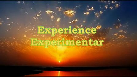 Experience -- Experimentar